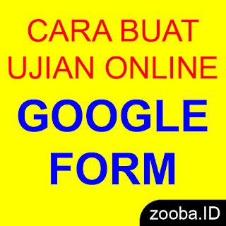 Cara Buat Ujian Online Dengan Google Form Terbaru