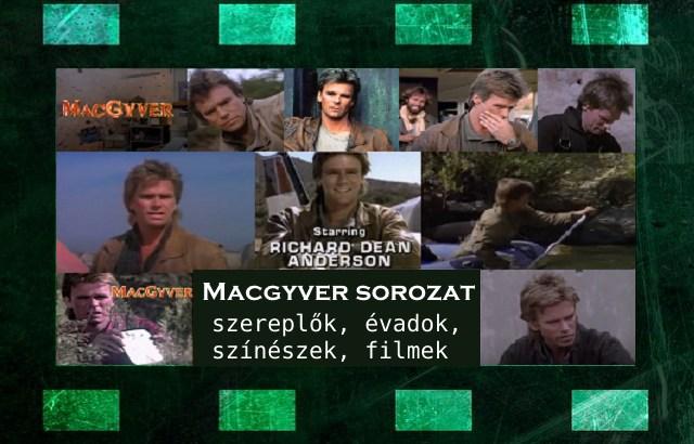 Macgyver sorozat szereplők, évadok, színészek, filmek