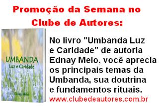 Livro Umbanda Luz e Caridade - Ednay Melo