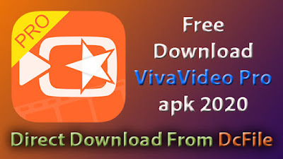 Viva Video Editor Pro Apk Latest Version Free Download 6.0.4 for Android - DcFile