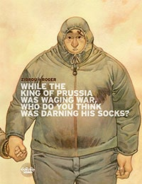 While the King of Prussia Was Waging War Who Do You Think Was Darning His Socks?