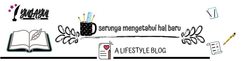 serunya mengetahui | A lifestyle blog