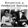 Entrevista (ficticia) a Frederick Banting: el descubridor de la insulina en 1921