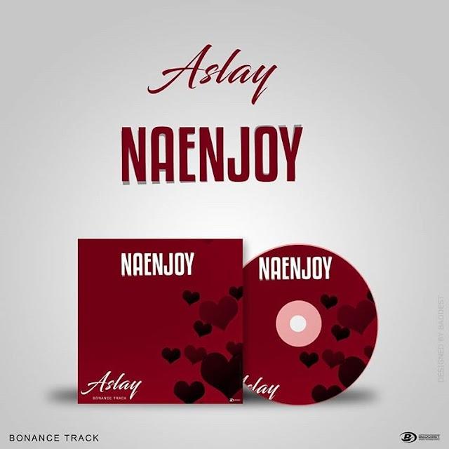 Download Audio | Aslay - Naenjoy