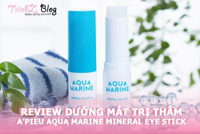 Review đánh giá cảm nhận sau khi trải nghiệm sử dụng sản phẩm thỏi dưỡng mắt trị thâm A'pieu Aqua Marine Mineral Eye Stick