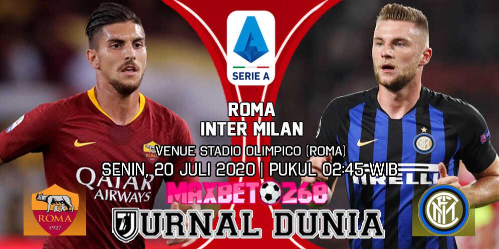 Prediksi AS Roma vs Inter Milan 20 Juli 2020 Pukul 02:45 WIB