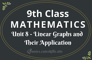 Unit 8 - Linear Graphs and Their Application