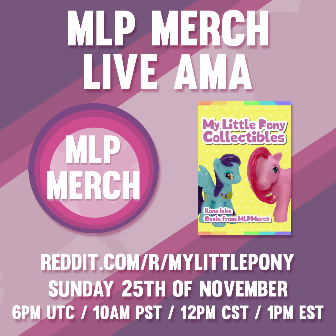 1Pm Pst To Cst next sunday: mlp merch live ama on reddit! | mlp merch