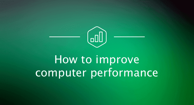 improve computer performance