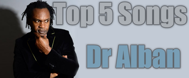 Top 5 Songs From Dr Alban You May Like