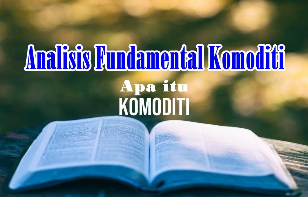 Apa itu Analisis Fundamental Komoditi?, Prinsip Analisis Fundamental Komoditi, Fundamental Analysis Theory on Commodity, Porter Five Forces, PEST Analysis
