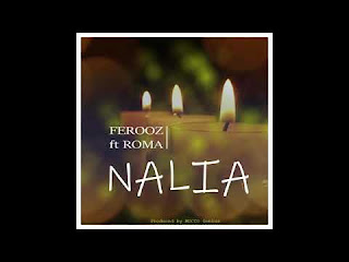 Audio  Ferooz ft Roma – NALIA  Download Mp3