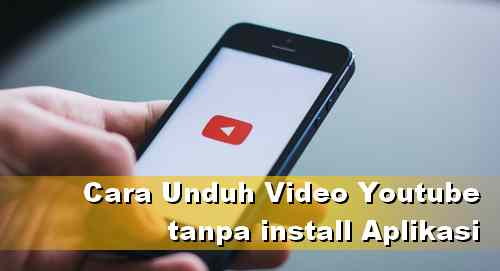 Cara Download video Youtube di Android tanpa install Aplikasi