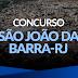 PREFEITURA DE SÃO JOÃO DA BARRA (RJ) abre CONCURSO PÚBLICO - 87 vagas - DIVERSOS CARGOS - Exigência desde o ENSINO MÉDIO, TÉCNICO e SUPERIOR - Inscrições até 28/11 - Salários até R$ 3.807,19 - Maiores Informações, CLIQUE AQUI!
