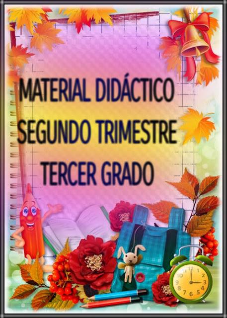 MATERIAL DIDÁCTICO -SEGUNDO TRIMESTRE-TERCER GRADO