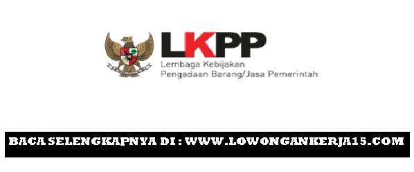 Lowongan kerja LKPP Tahun 2017