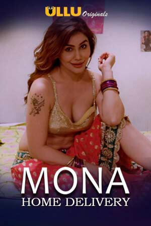 18+ Mona Home Delivery (2020) Hindi 720p WEB-DL 600MB MKV