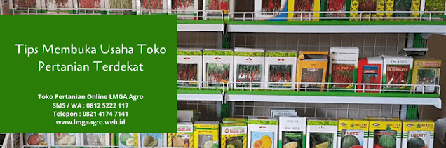 toko pertanian, toko pertanian terdekat, toko online, toko pertanian tedekat dari sini, benih tanaman, bibit sayuran, lmga agro