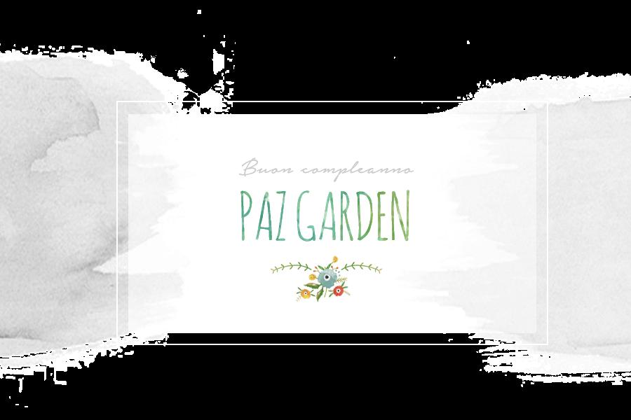 Happy Birthday Paz Garden!!!