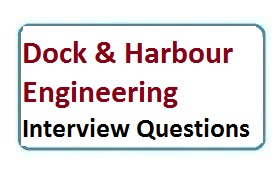 Interview Questions On Dock & Harbour Engineering
