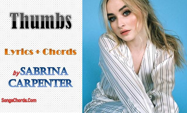 Thumbs Chords and Lyrics by Sabrina Carpenter