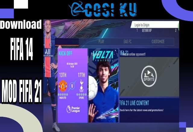 Download FIFA 14 MOD FIFA 21 Android, Size 800MB & Bursa Transfer Terbaru Musim 2021