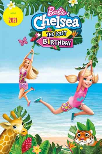Barbie and Chelsea The Lost Birthday 2021 480p 200MB Dual Audio