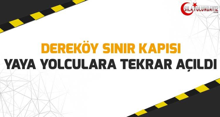 Dereköy Sınır Kapısı Yaya Geçişlerine Tekrar Açıldı