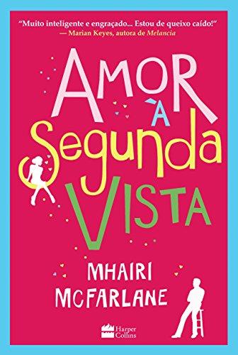 Amor à segunda vista Edição 2 - Mhairi McFarlane