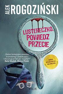 """Alek Rogoziński - """"Lustereczko powiedz przecie"""""""