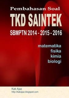 Ebook Pembahasan Soal TKD Saintek SBMPTN 2014-2016: matematika, fisika, kimia, biologi