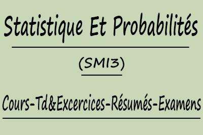 Statistique Et Probabilités SMI3 Cours // Td Et Exercices // Résumés // Examens