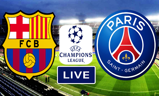 Champions League Match Barcelona FC vs Paris Saint Germain Live Stream