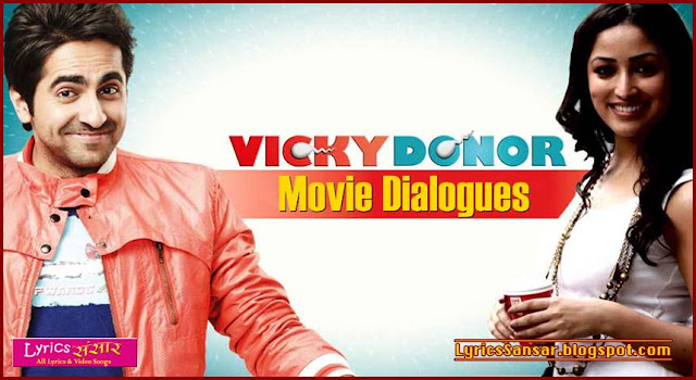 Vicky Donor Movie Promo Dialogues By Ayushmann Khurrana, Annu Kapoor & Yami Gautam