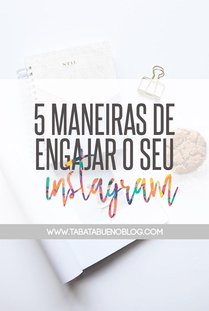 5 maneiras de impulsionar o engajamento do seu Instagram