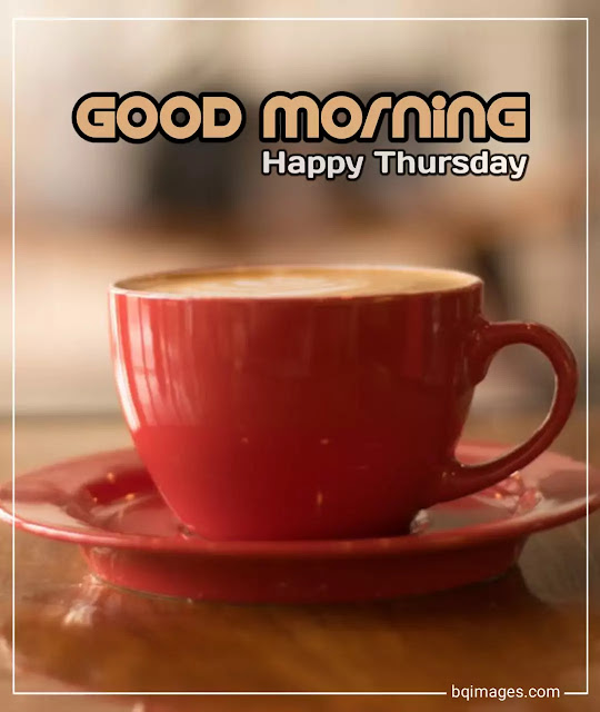 good morning happy thursday image with a cup tea