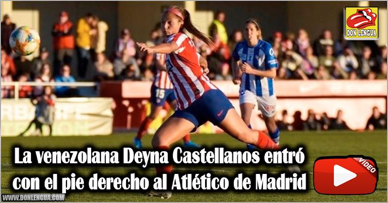 La venezolana Deyna Castellanos entró con el pie derecho al Atlético de Madrid