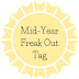 Mid-Year Freak Out Tag