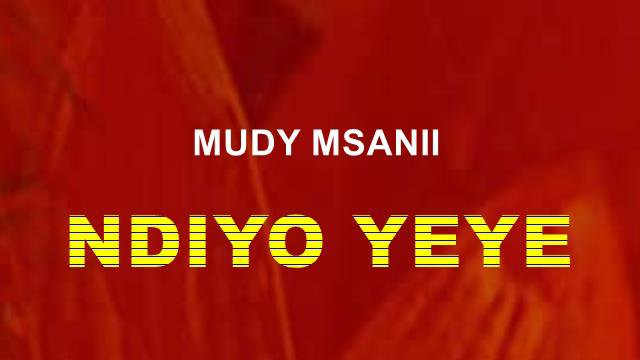AUDIO | Mudy Msanii – Ndio Yeye |  Download New song
