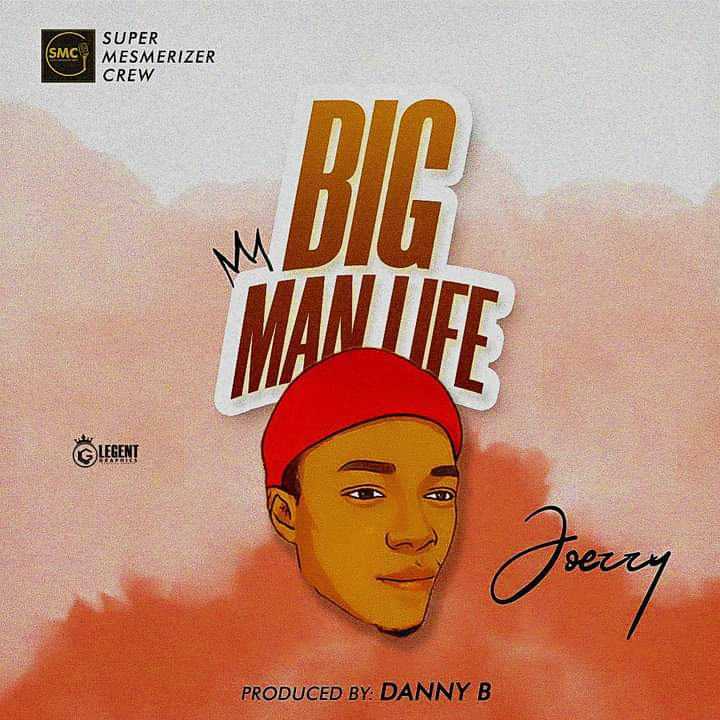 [Music] Joezzy - Big man life #BML (prod. Danny B) #Arewapublisize