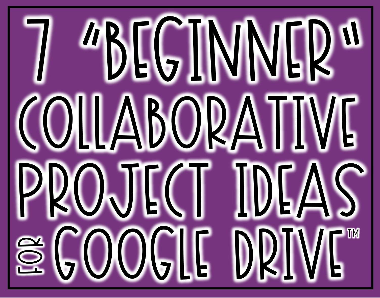 7 Beginner Collaborative Project Ideas in Google Drive™: These  project ideas help guide students in understanding how to contribute their fair share when working collaboratively with others. It is the first step in becoming a successful collaborator.
