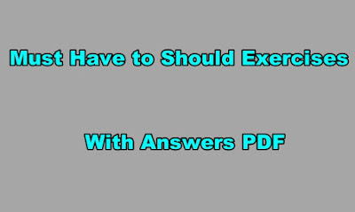 Must Have to Should Exercises PDF With Answers