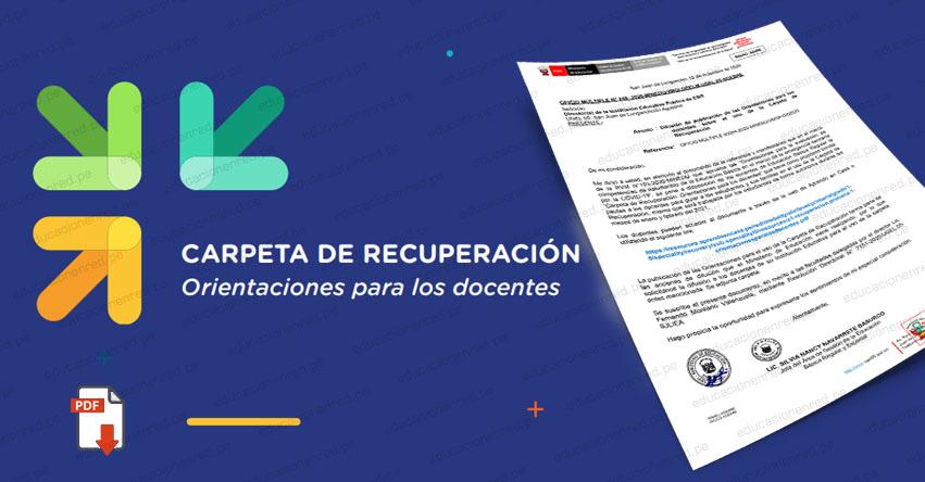 MINEDU DOCUMENTO OFICIAL: Orientaciones para los docentes sobre el uso de la Carpeta de Recuperación (.PDF)