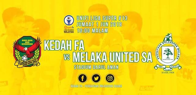 Live Streaming Kedah vs Melaka United 1.6.2018 Liga Super