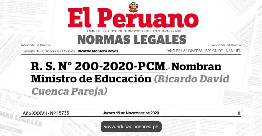 R. S. N° 200-2020-PCM.- Nombran Ministro de Educación (Ricardo David Cuenca Pareja)