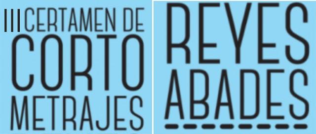 """ES NOTICIA. Abierta inscripción al III Certamen de Cortometrajes """"Reyes Abades"""""""