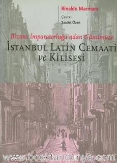 Rinaldo Marmara - İstanbul Latin Cemaati ve Kilisesi