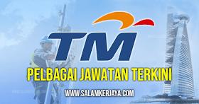 Jawatan Kosong Telekom Malaysia (TM) - Minima SPM Layak Memohon - Mohon Sebelum 31 Ogos 2021!