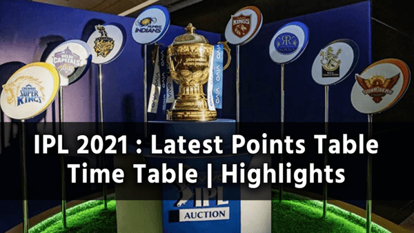 IPL 2021 : Schedule | Points Table | Highlights