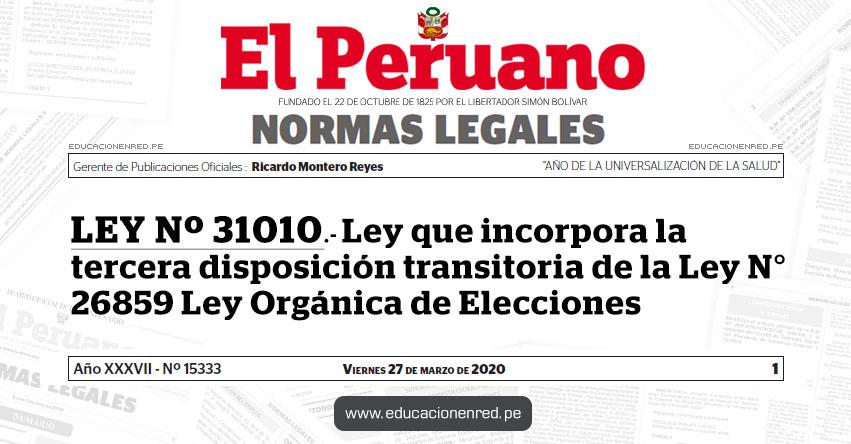 LEY Nº 31010 - Ley que incorpora la tercera disposición transitoria de la Ley N° 26859 Ley Orgánica de Elecciones